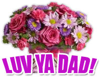 luv ya dad with flowers