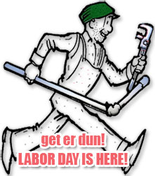 get er dun before labor day